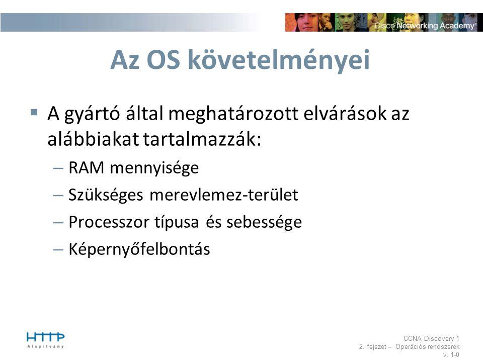 Az OS követelményei A gyártó által meghatározott elvárások az alábbiakat tartalmazzák: RAM mennyisége.