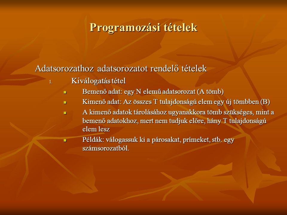 Programozási tételek Adatsorozathoz adatsorozatot rendelő tételek