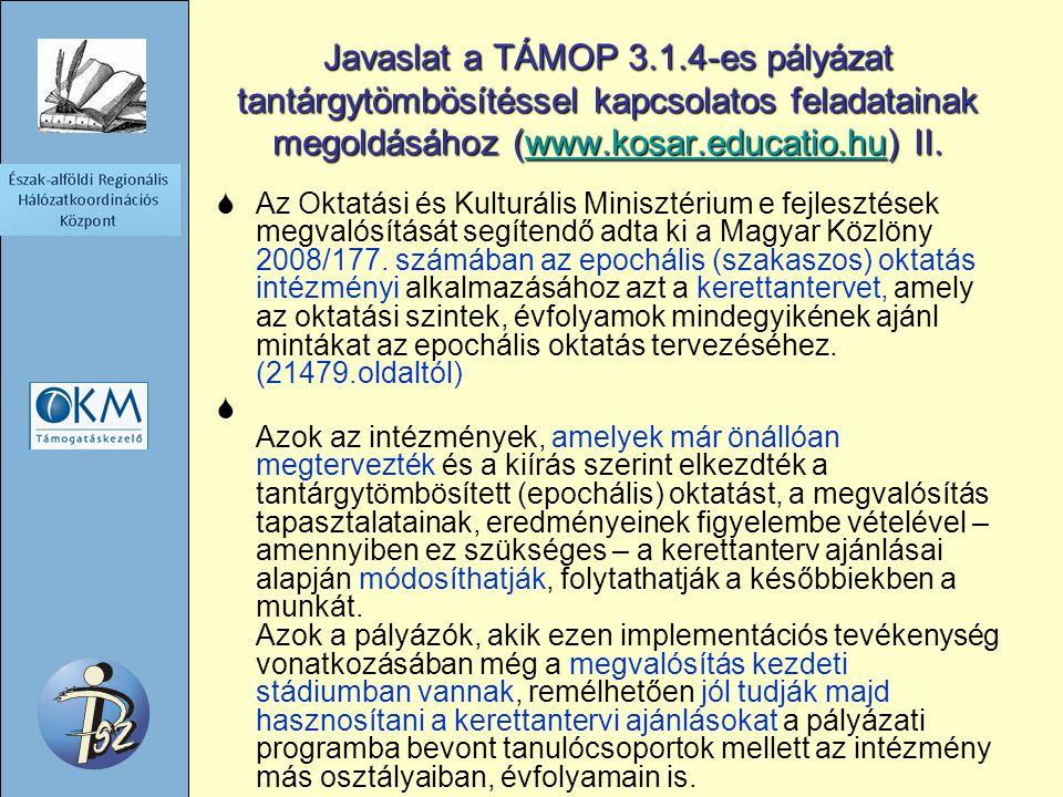 Javaslat a TÁMOP 3.1.4-es pályázat tantárgytömbösítéssel kapcsolatos feladatainak megoldásához (www.kosar.educatio.hu) II.