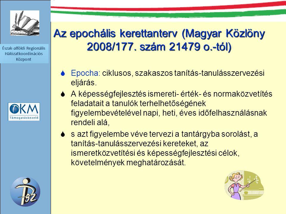 Az epochális kerettanterv (Magyar Közlöny 2008/177. szám 21479 o.-tól)