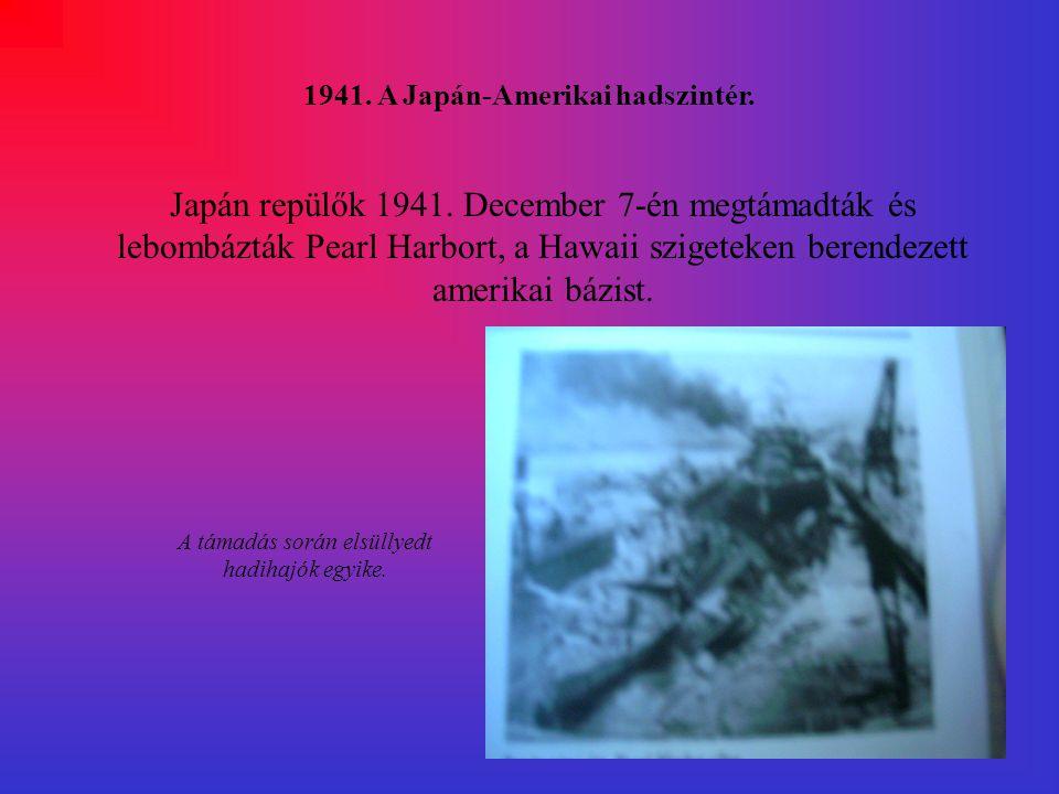 1941. A Japán-Amerikai hadszintér.
