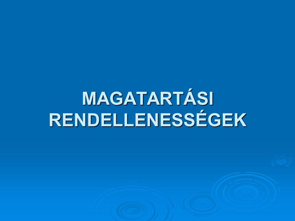 MAGATARTÁSI RENDELLENESSÉGEK