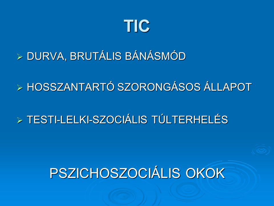 PSZICHOSZOCIÁLIS OKOK