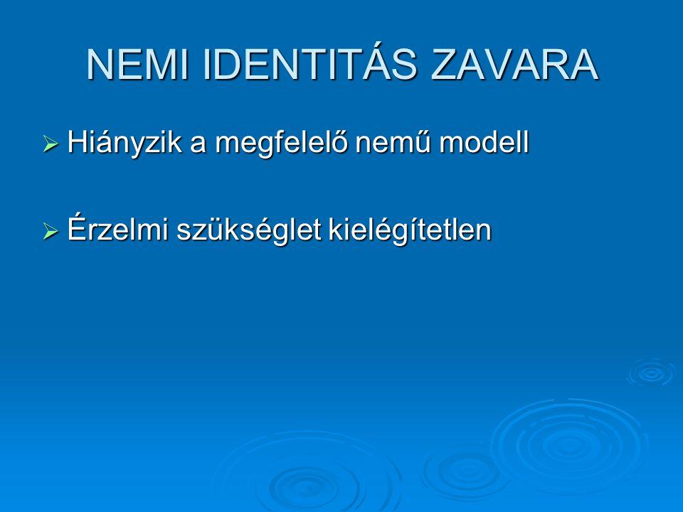 NEMI IDENTITÁS ZAVARA Hiányzik a megfelelő nemű modell