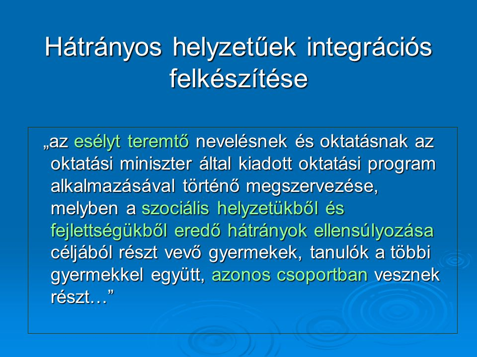 Hátrányos helyzetűek integrációs felkészítése