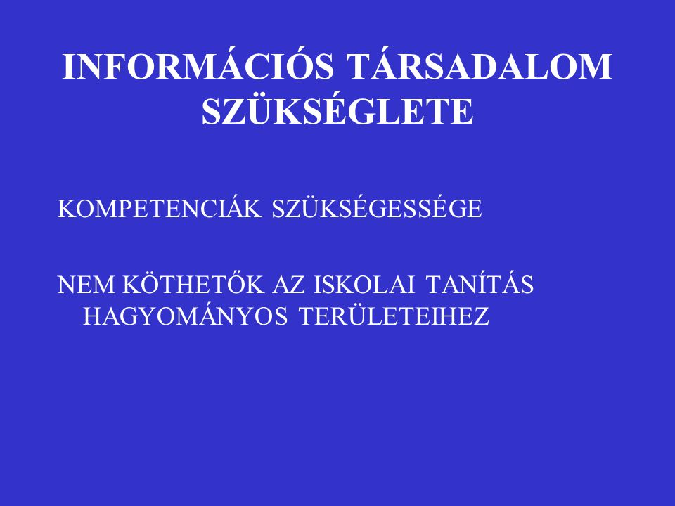 INFORMÁCIÓS TÁRSADALOM SZÜKSÉGLETE