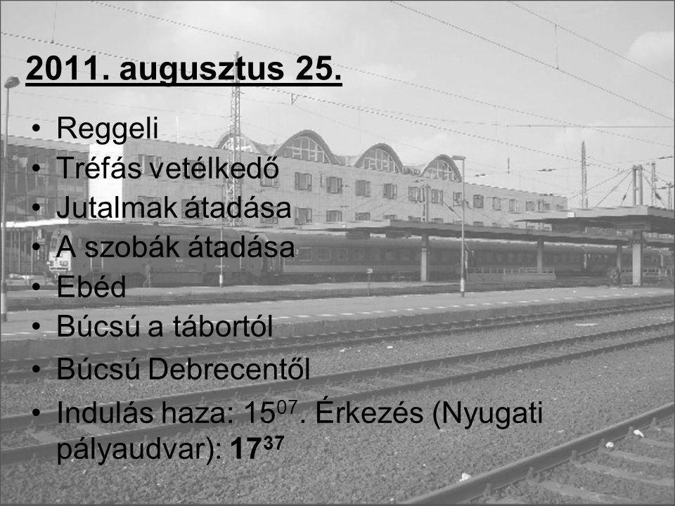 2011. augusztus 25. Reggeli Tréfás vetélkedő Jutalmak átadása
