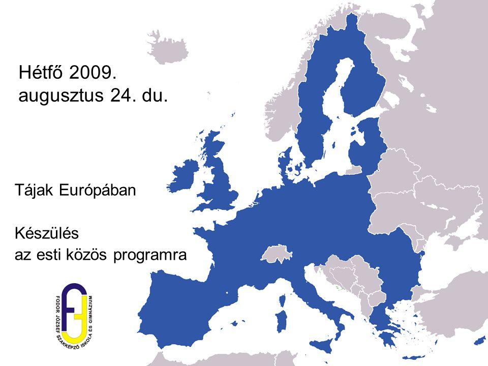 Hétfő 2009. augusztus 24. du. Tájak Európában Készülés