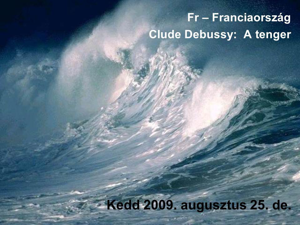 Kedd 2009. augusztus 25. de. Fr – Franciaország