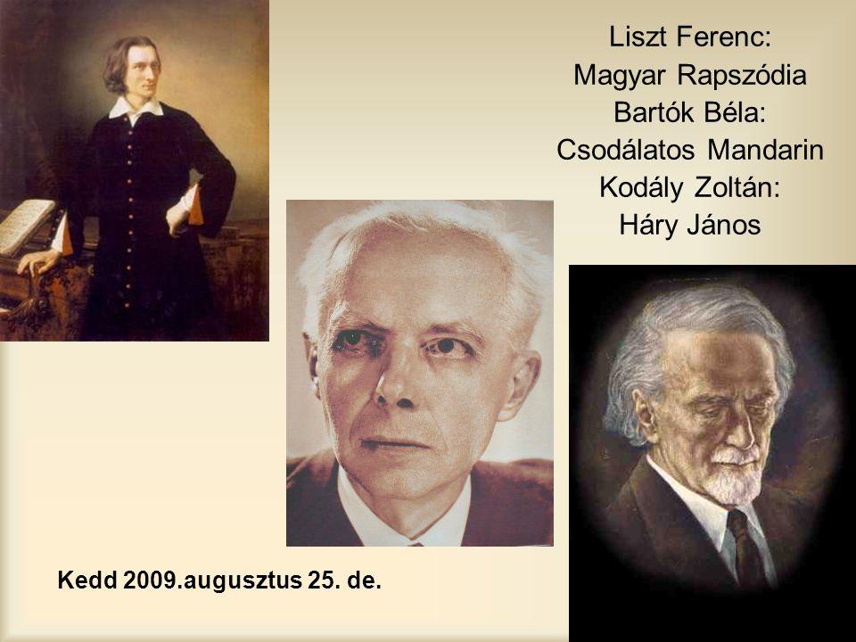 Liszt Ferenc: Magyar Rapszódia Bartók Béla: Csodálatos Mandarin