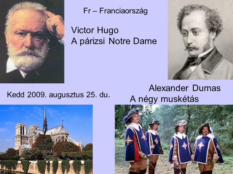 Victor Hugo A párizsi Notre Dame Alexander Dumas A négy muskétás