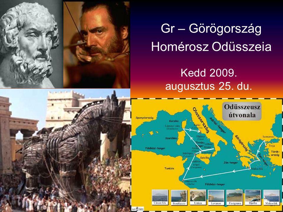Gr – Görögország Homérosz Odüsszeia Kedd 2009. augusztus 25. du.