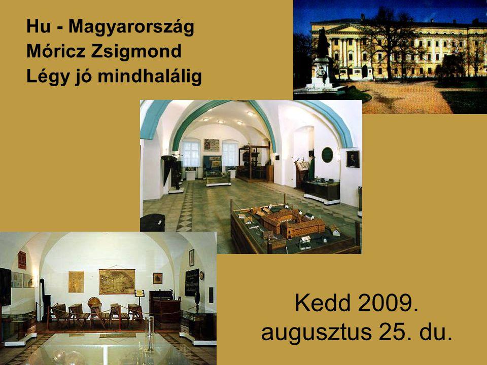 Kedd 2009. augusztus 25. du. Hu - Magyarország Móricz Zsigmond