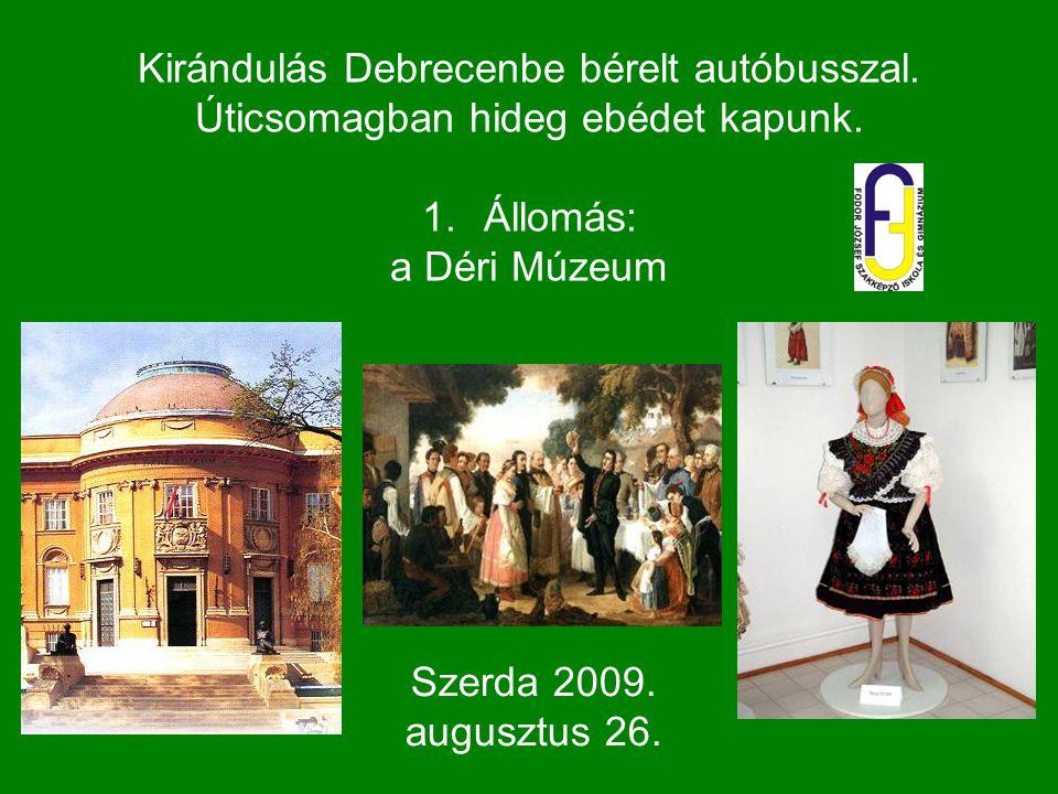 Kirándulás Debrecenbe bérelt autóbusszal.