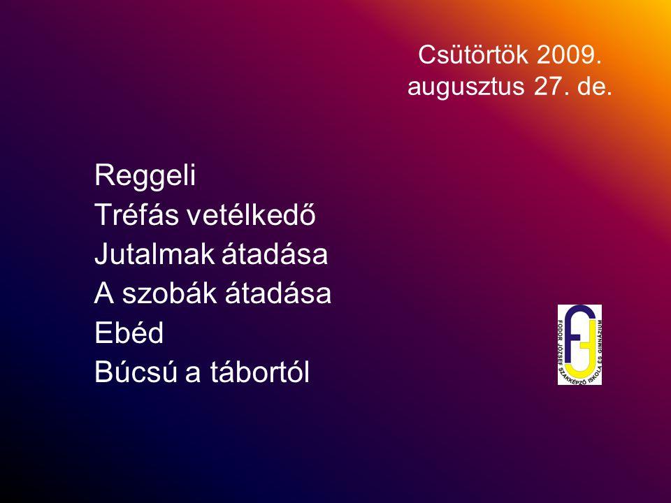Csütörtök 2009. augusztus 27. de.