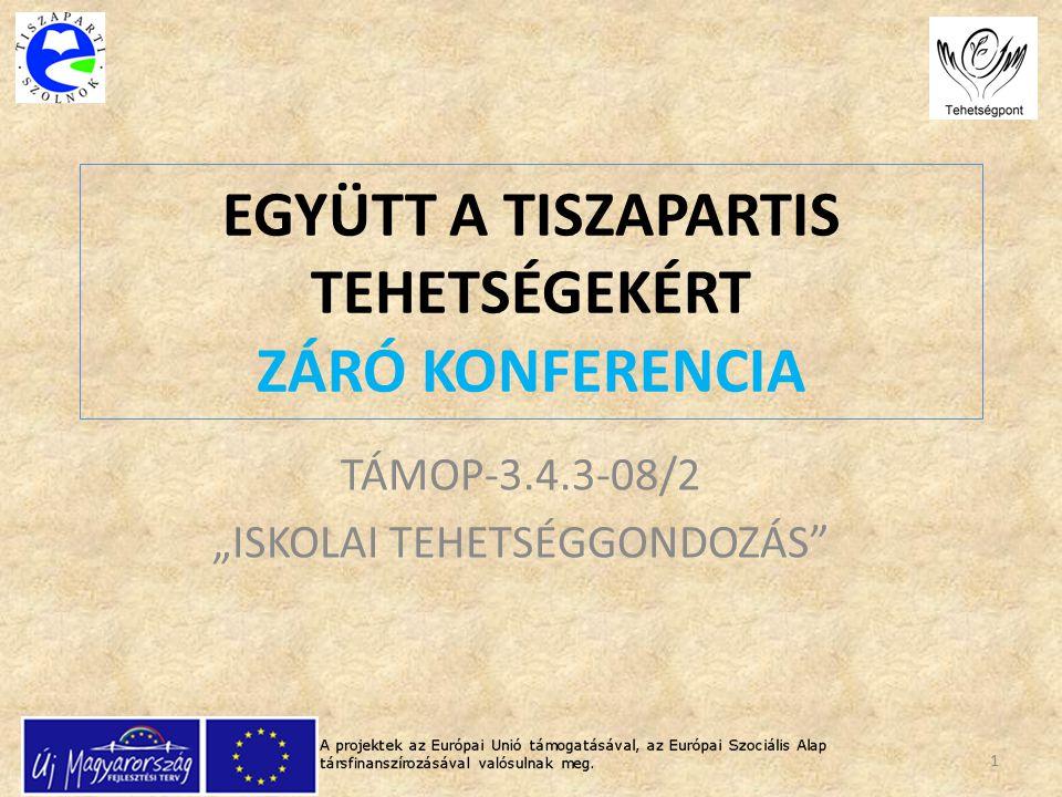 EGYÜTT A TISZAPARTIS TEHETSÉGEKÉRT ZÁRÓ KONFERENCIA
