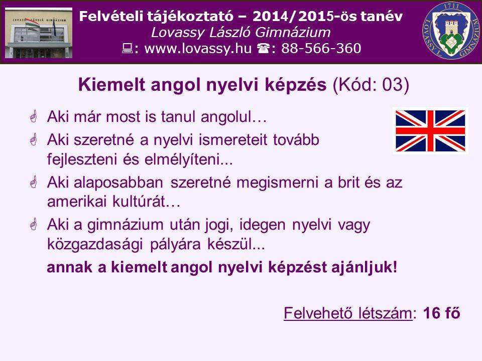 Kiemelt angol nyelvi képzés (Kód: 03)
