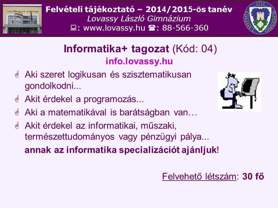 Informatika+ tagozat (Kód: 04)