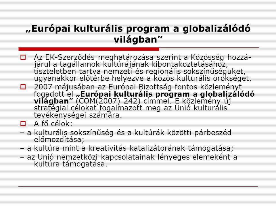 """""""Európai kulturális program a globalizálódó világban"""