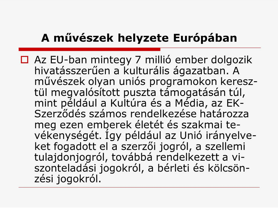 A művészek helyzete Európában