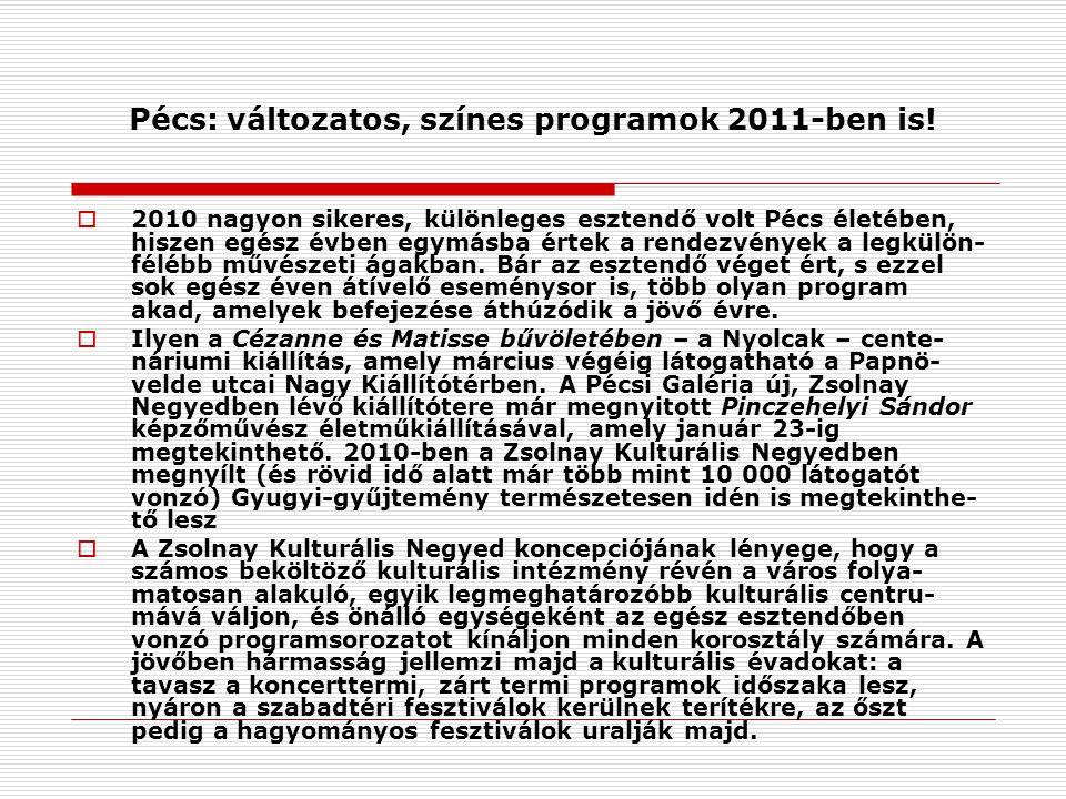 Pécs: változatos, színes programok 2011-ben is!
