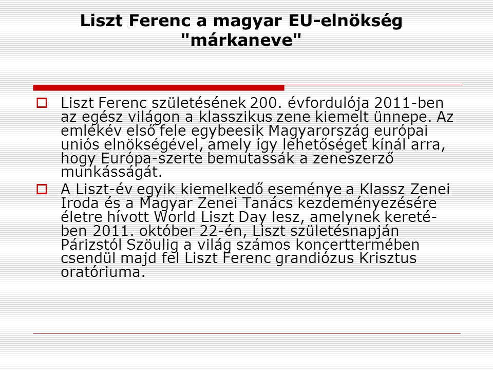 Liszt Ferenc a magyar EU-elnökség márkaneve