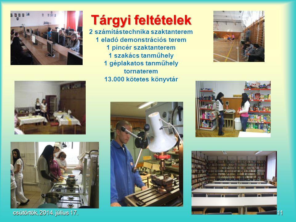 Tárgyi feltételek 2 számítástechnika szaktanterem 1 eladó demonstrációs terem 1 pincér szaktanterem 1 szakács tanműhely 1 géplakatos tanműhely tornaterem 13.000 kötetes könyvtár