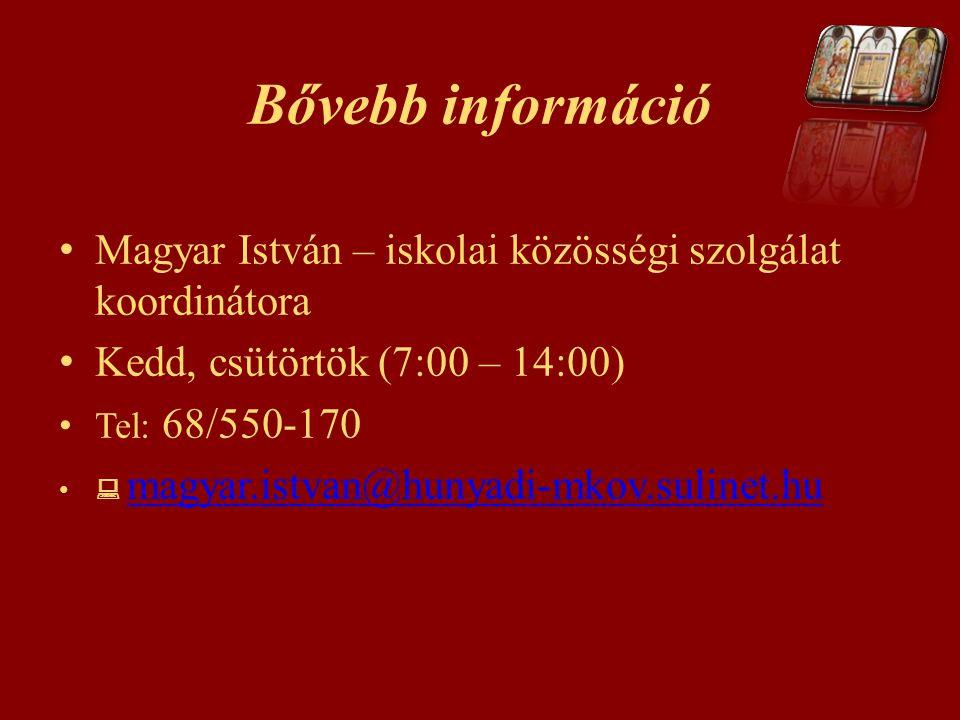 Bővebb információ Magyar István – iskolai közösségi szolgálat koordinátora. Kedd, csütörtök (7:00 – 14:00)
