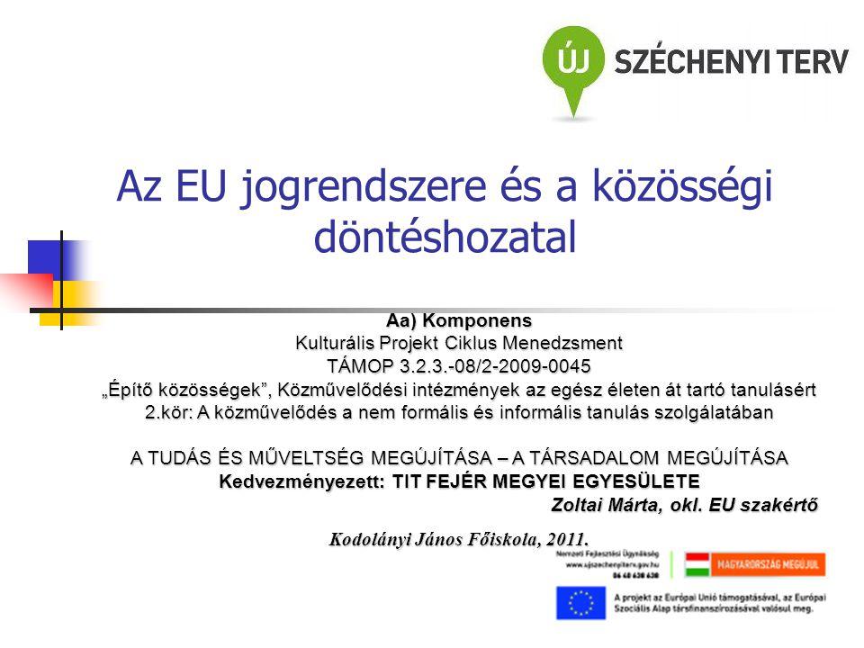 Az EU jogrendszere és a közösségi döntéshozatal