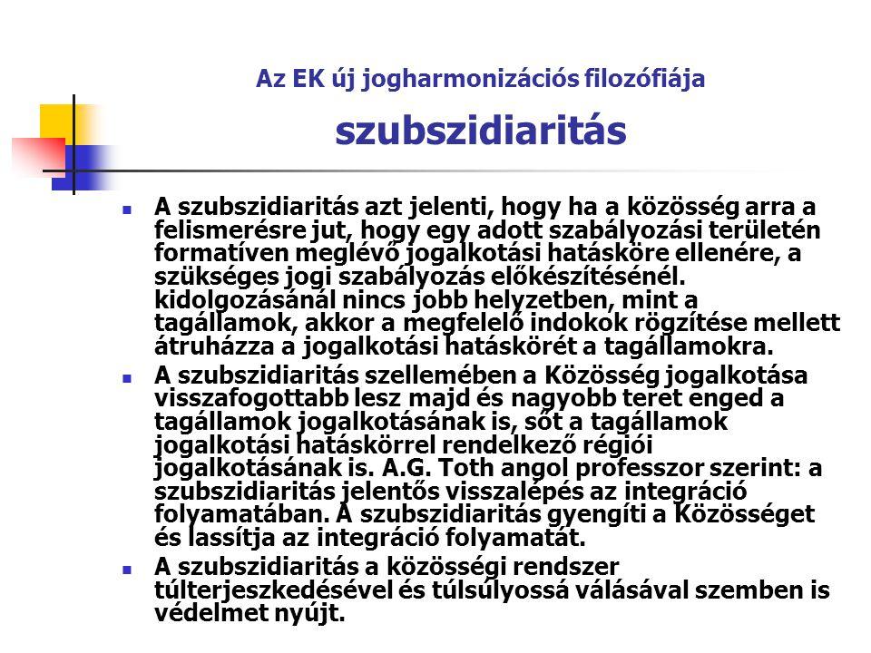 Az EK új jogharmonizációs filozófiája szubszidiaritás