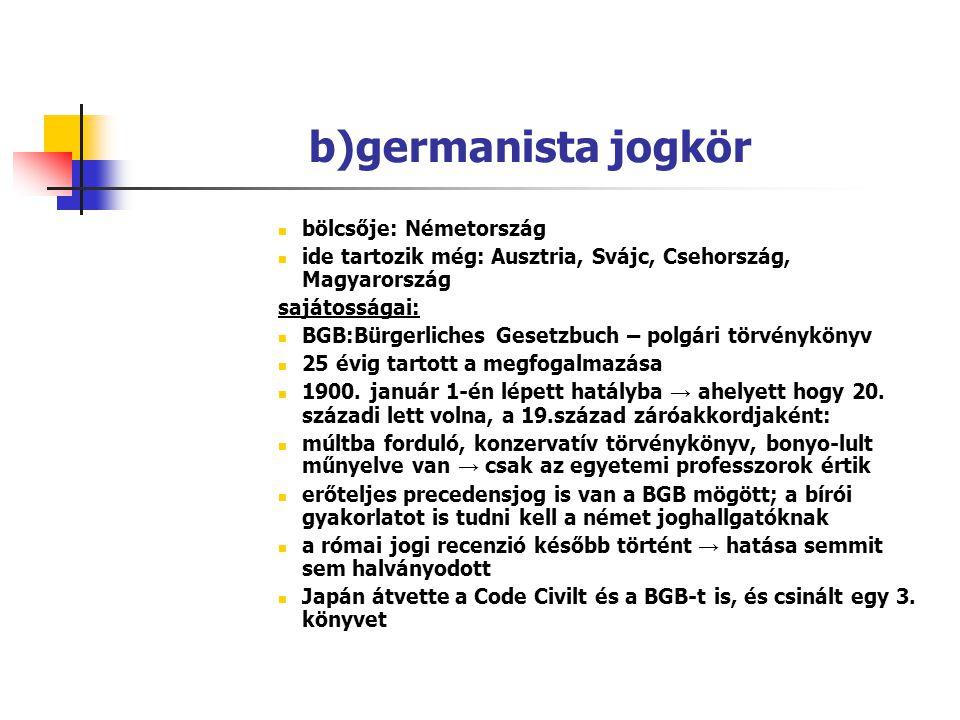 b)germanista jogkör bölcsője: Németország