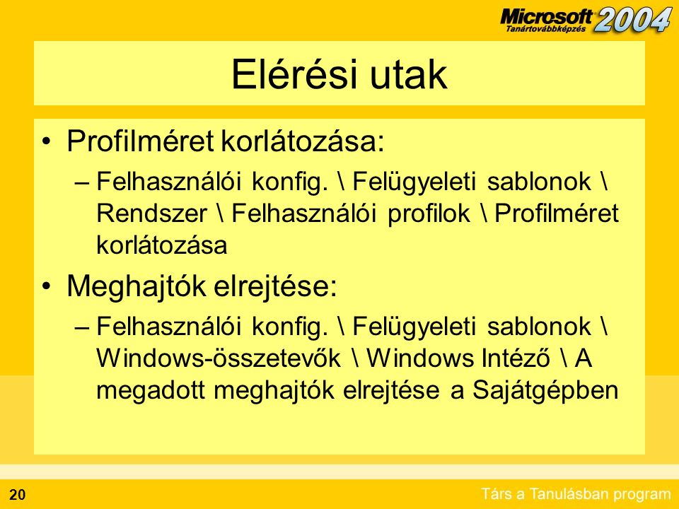 Elérési utak Képernyő beállítások tiltása: Windows Installer tiltása: