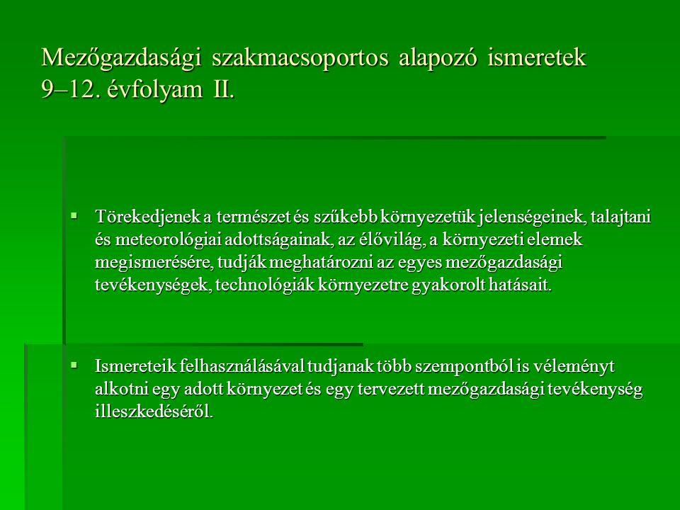 Mezőgazdasági szakmacsoportos alapozó ismeretek 9–12. évfolyam II.