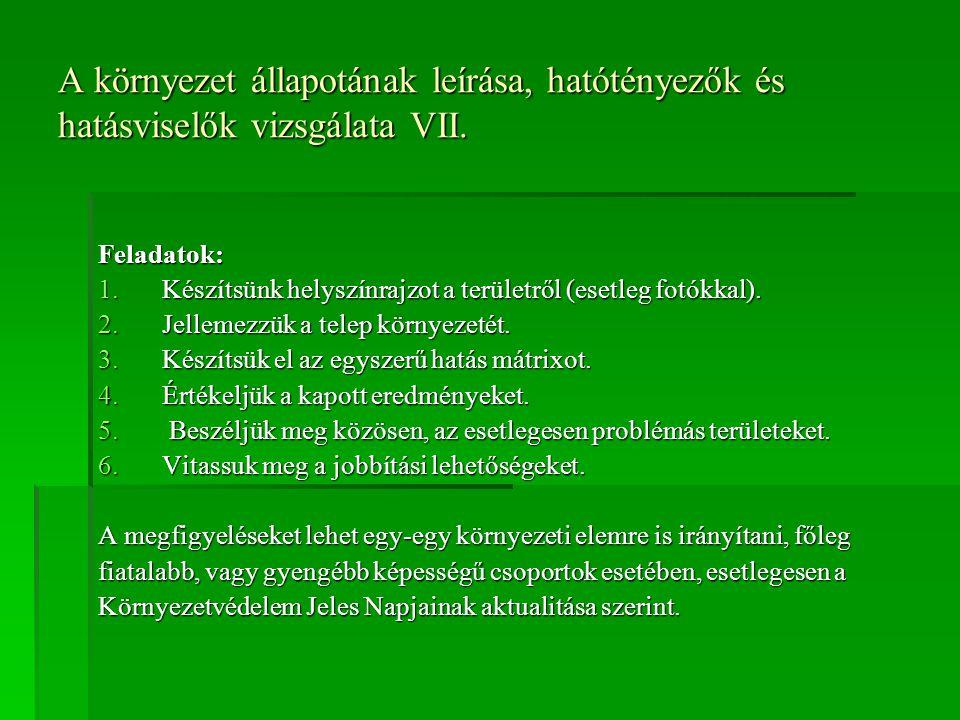 A környezet állapotának leírása, hatótényezők és hatásviselők vizsgálata VII.