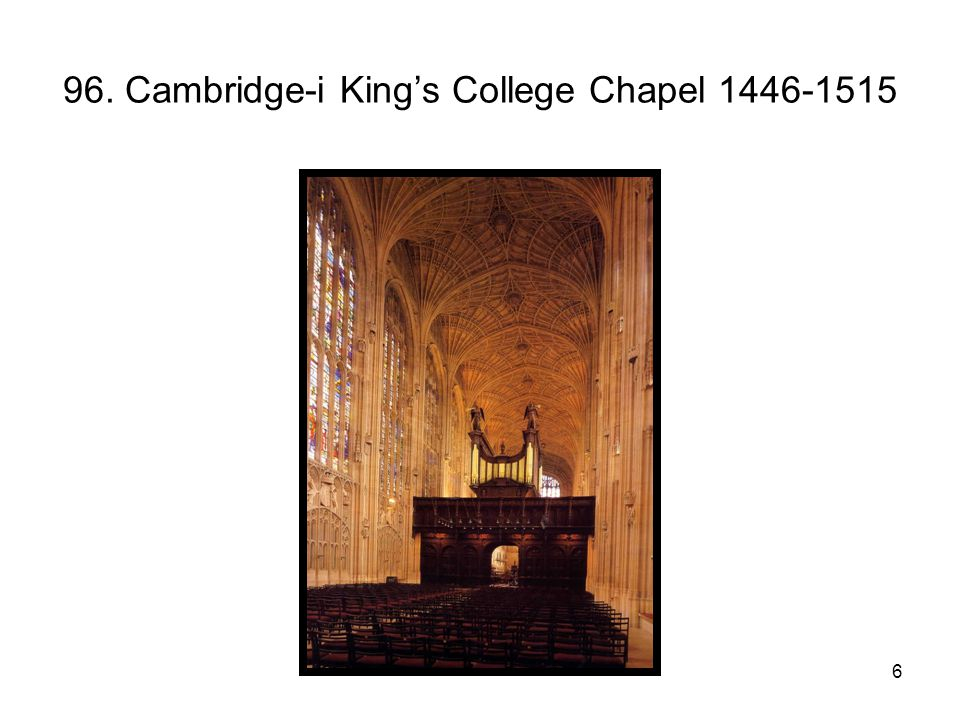 96. Cambridge-i King's College Chapel 1446-1515