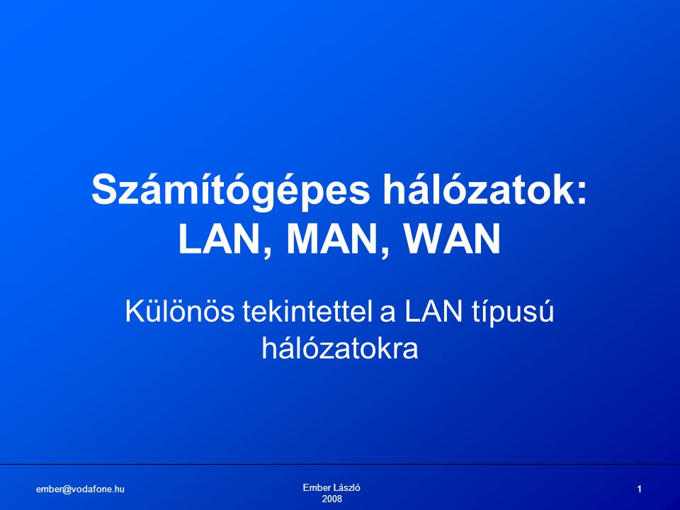 Számítógépes hálózatok: LAN, MAN, WAN