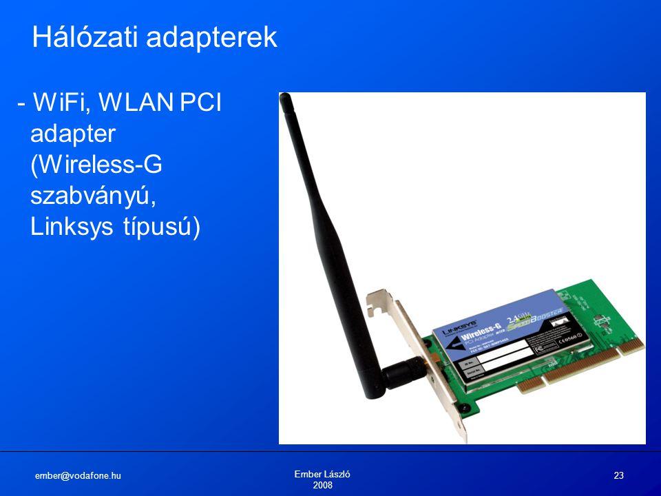 Hálózati adapterek - WiFi, WLAN PCI adapter (Wireless-G szabványú, Linksys típusú) ember@vodafone.hu.