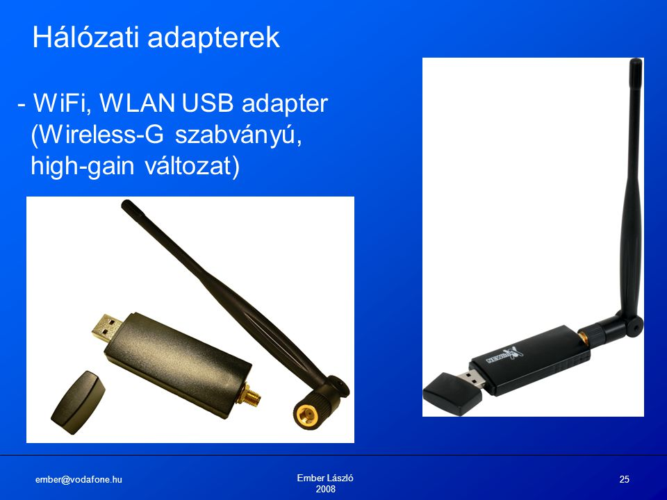 Hálózati adapterek - WiFi, WLAN USB adapter (Wireless-G szabványú, high-gain változat) ember@vodafone.hu.
