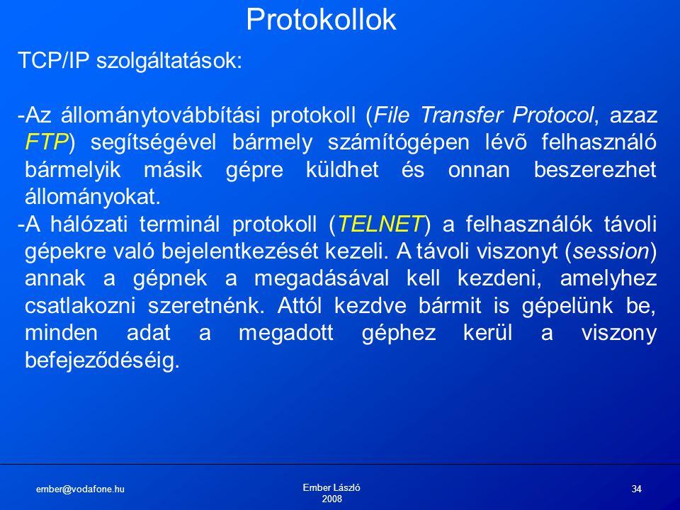 Protokollok TCP/IP szolgáltatások: