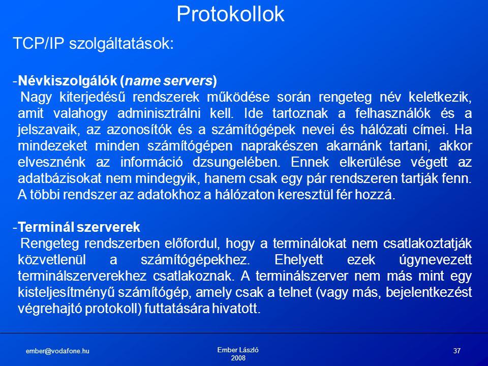 Protokollok TCP/IP szolgáltatások: Névkiszolgálók (name servers)