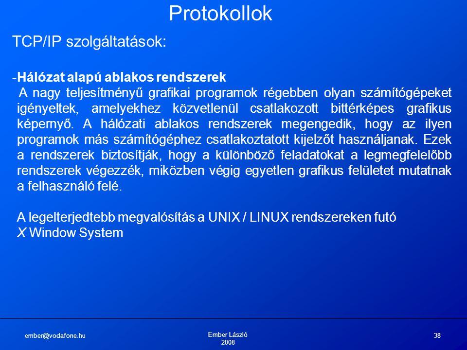 Protokollok TCP/IP szolgáltatások: Hálózat alapú ablakos rendszerek