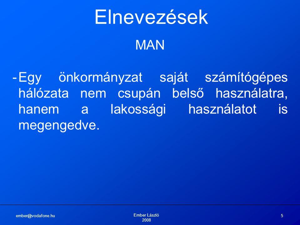 Elnevezések MAN. Egy önkormányzat saját számítógépes hálózata nem csupán belső használatra, hanem a lakossági használatot is megengedve.