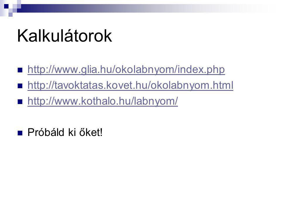 Kalkulátorok http://www.glia.hu/okolabnyom/index.php