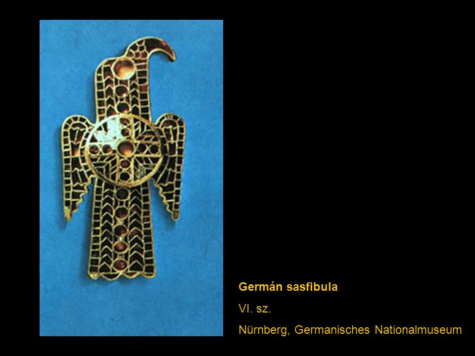 Germán sasfibula VI. sz. Nürnberg, Germanisches Nationalmuseum)