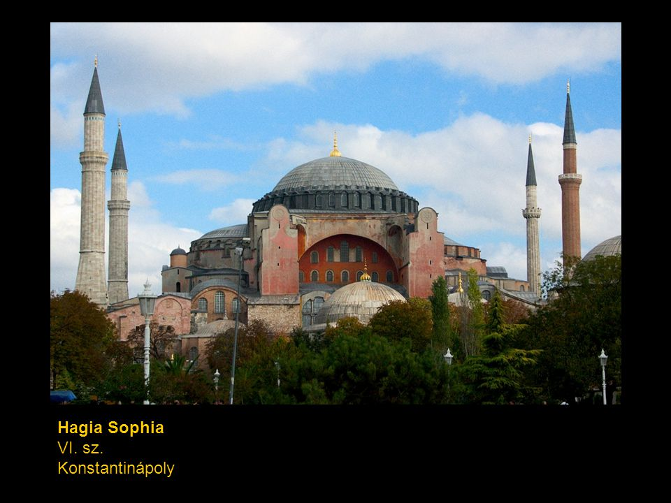 Hagia Sophia VI. sz. Konstantinápoly