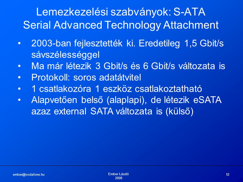 Lemezkezelési szabványok: S-ATA Serial Advanced Technology Attachment