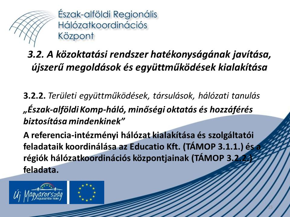 3.2. A közoktatási rendszer hatékonyságának javítása, újszerű megoldások és együttműködések kialakítása