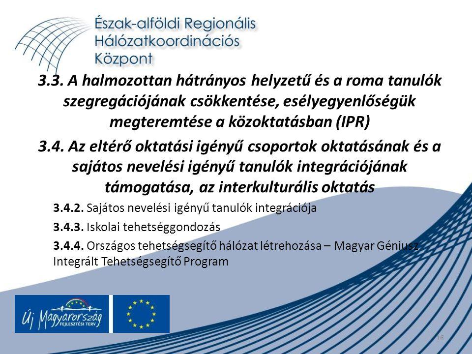 3.3. A halmozottan hátrányos helyzetű és a roma tanulók szegregációjának csökkentése, esélyegyenlőségük megteremtése a közoktatásban (IPR)