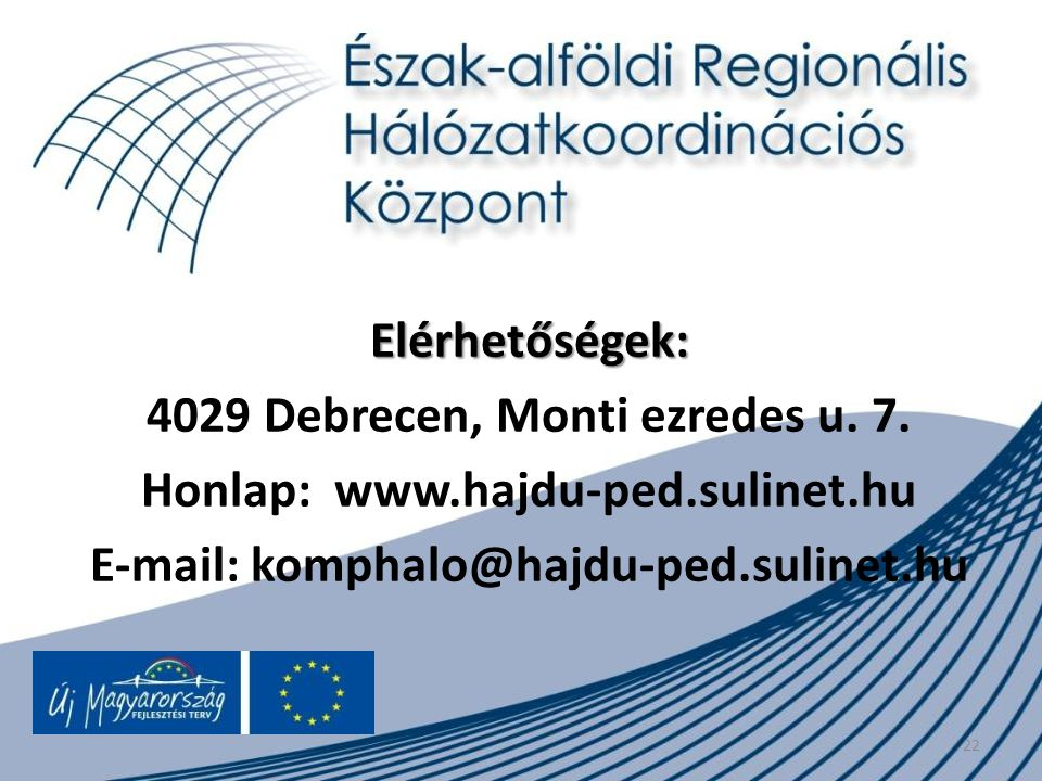 4029 Debrecen, Monti ezredes u. 7. Honlap: www.hajdu-ped.sulinet.hu