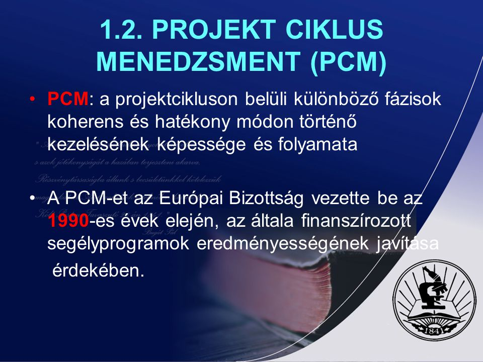 1.2. PROJEKT CIKLUS MENEDZSMENT (PCM)